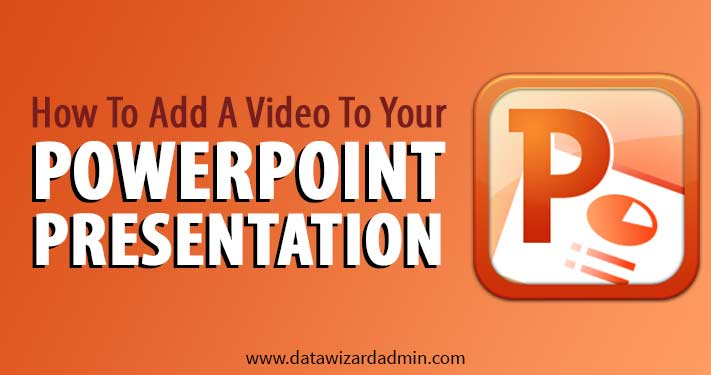 A Video To Your PowerPoint Presentation